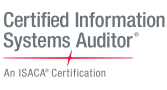 ISACA's Certified Information Systems Auditor (CISA) certification